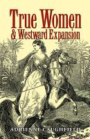 True Women and Westward Expansion PDF