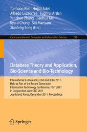 Database Theory and Application, Bio-Science and Bio-Technology: International Conferences, DTA and BSBT 2011, Held as Part of the Future Generation Information Technology Conference, FGIT 2011, in Conjunction with GDC 2011, Jeju Island, Korea, December 8-10, 2011. Proceedings
