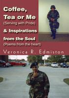 Coffee  Tea Or Me  Serving with Pride    Inspirations from the Soul  Poems from the Heart  PDF