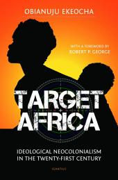 Target Africa: Ideological Neocolonialism in the Twenty-First Century