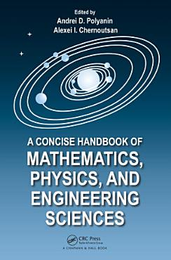 A Concise Handbook of Mathematics  Physics  and Engineering Sciences PDF