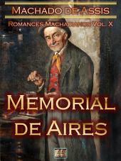 Memorial de Aires [Ilustrado, Notas, Índice Ativo, Com Biografia, Críticas, Análises, Resumo e Estudos] - Romances Machadianos Vol. X: Romance