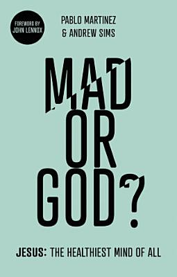 Mad or God?