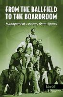 From the Ballfield to the Boardroom  Management Lessons from Sports PDF