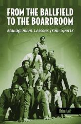 From The Ballfield To The Boardroom Book PDF