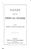 """Scenes where the Tempter has triumphed. By the author of """"The Gaol Chaplain."""""""