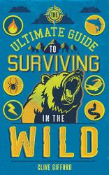 The Ultimate Guide To Surviving In The Wild Book PDF