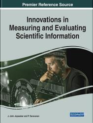 Innovations In Measuring And Evaluating Scientific Information Book PDF