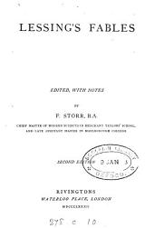 Lessing's Fables, ed., with notes, by F. Storr