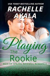 Playing the Rookie
