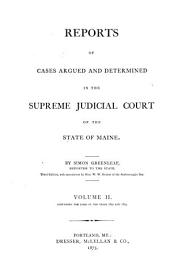 Reports of Cases Argued and Determined in the Supreme Judicial Court of the State of Maine: Volume 2
