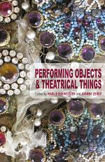Performing Objects and Theatrical Things