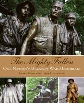 The Mighty Fallen: American War Memorials