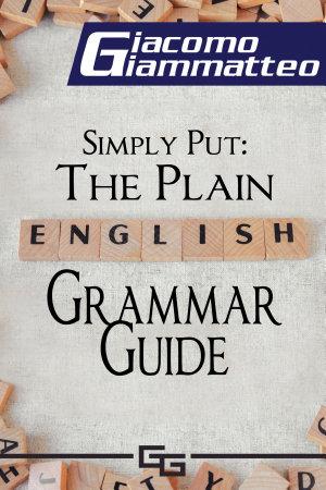 Simply Put  The Plain English Grammar Guide