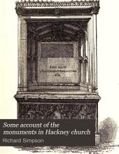 Some Account of the Monuments in Hackney Church