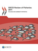 Oecd Review Of Fisheries 2011 Policies And Summary Statistics