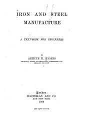 Iron and Steel Manufacture: A Text-book for Beginners