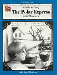 A Guide For Using The Polar Express In The Classroom Book PDF