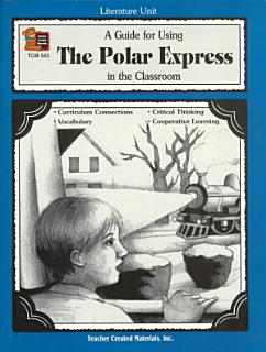 A Guide for Using the Polar Express in the Classroom Book