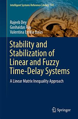 Stability and Stabilization of Linear and Fuzzy Time Delay Systems PDF