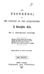 Works: The pioneers; or, The sources of the Susquehanna