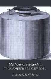 Methods of Research in Microscopical Anatomy and Embryology