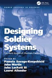 Designing Soldier Systems: Current Issues in Human Factors