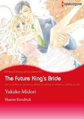 The Future King's Bride: Harlequin Comics