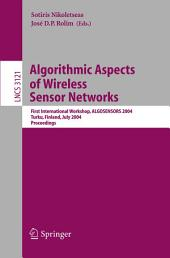 Algorithmic Aspects of Wireless Sensor Networks: First International Workshop, ALGOSENSORS 2004, Turku, Finland, July 16, 2004, Proceedings