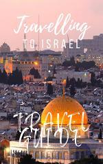 Israel Travel Guide 2020
