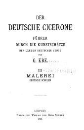 Der deutsche Cicerone: Malerei deutsche Schulen