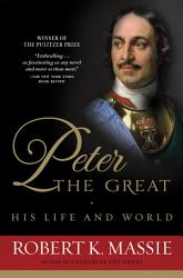 Peter The Great His Life And World Book PDF