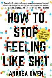 How To Stop Feeling Like Sh T Book PDF