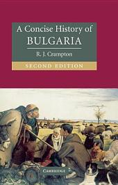 A Concise History of Bulgaria: Edition 2