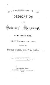 The Proceedings at the Dedication of the Soldiers' Monument, at Pittsfield, Mass., September 24, 1872