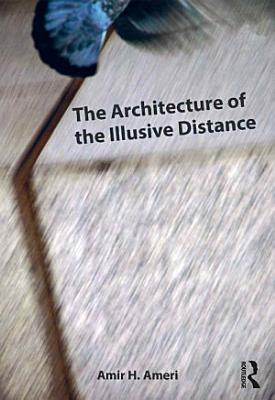 The Architecture of the Illusive Distance PDF