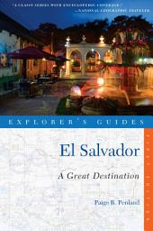 Explorer's Guide El Salvador: A Great Destination (Explorer's Great Destinations)