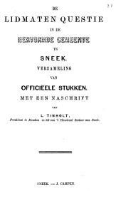 De lidmaten questie in de Hervormde Gemeente te Sneek: verzameling van officieële stukken