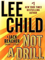 Not A Drill A Jack Reacher Short Story Book PDF