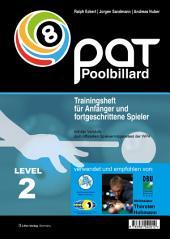 Pool Billard Trainingshefte. Mit dem offiziellen Spielvermögenstest der WPA / Pool Billard Trainingsheft PAT 2: Mit dem offiziellen Spielvermögenstest der WPA - Von Landesliga bis etwa Oberliga, Ausgabe 2