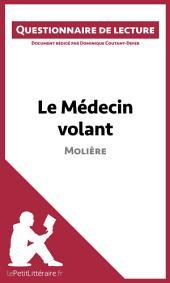 Le Médecin volant de Molière: Questionnaire de lecture
