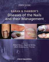 Baran and Dawber's Diseases of the Nails and their Management: Edition 4