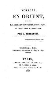 Voyages en Orient, entrepris par ordre du gouvernement français: de l'année 1821 à l'année 1829. Constantinople, Grèce : événements politiques de 1827 à 1829, Volume2