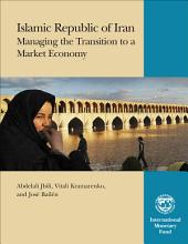 Islamic Republic of Iran: Managing the Transition to a Market Economy