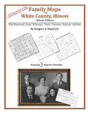 Family Maps of White County, Illinois, Deluxe Edition