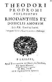 Theodori Prodromi philosophi Rhodanthes et Dosiclis amorvm libri ix. graecè & latinè