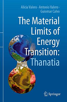 The Material Limits of Energy Transition  Thanatia