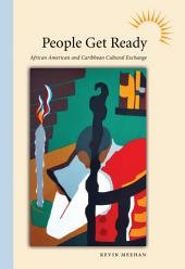 People Get Ready: African American and Caribbean Cultural Exchange