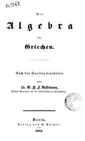 Die Algebra der Griechen nach den Quellen bearbeitet von G. H. F. Nesselmann