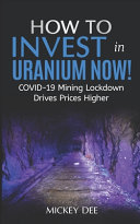 How To Invest In Uranium Now!